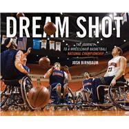 Dream Shot by Birnbaum, Josh; Buchi, Matthew E., 9780252083044