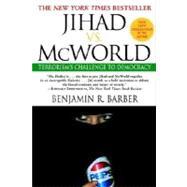 Jihad vs. McWorld by BARBER, BENJAMIN, 9780345383044