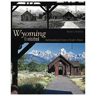 Wyoming Revisited: Rephotographing the Scenes of Joseph E. Stimson by Amundson, Michael A., 9781607323044