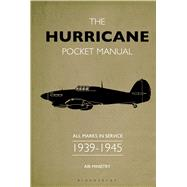 The Hurricane Pocket Manual All marks in service 1939�45 by Robson, Martin, 9781844863044