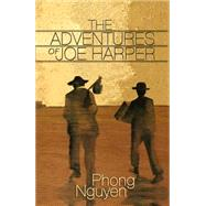 The Adventures of Joe Harper by Nguyen, Phong, 9781944853044