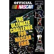 Official NASCAR Trivia : The Ultimate Challenge for NASCAR Fans by NASCAR, 9780061073045