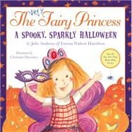 The Very Fairy Princess: A Spooky, Sparkly Halloween by Andrews, Julie; Walton Hamilton, Emma; Davenier, Christine, 9780316283045