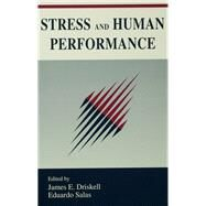 Stress and Human Performance by Driskell,James E., 9781138983045