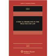 Ethical Problems in the Practice of Law, Fourth Edition by Schrag, Lisa G. Lerman, Philip G.; Schrag, Philip G., 9781454863045