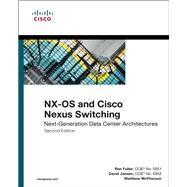 NX-OS and Cisco Nexus Switching Next-Generation Data Center Architectures by Fuller, Ron; Jansen, David; McPherson, Matthew, 9781587143045