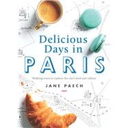 Delicious Days in Paris by Paech, Jane, 9781921383045