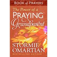 The Power of a Praying Grandparent Book of Prayers by Omartian, Stormie, 9780736963046