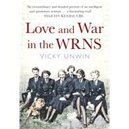 Love and War in the Wrns by Unwin, Vicky, 9780750963046