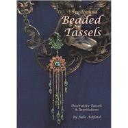 Spellbound Beaded Tassels Decorative Tassels & Inspirations by Ashford, Julie, 9780956503046