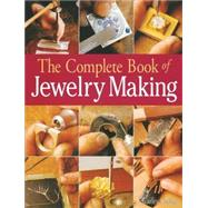 The Complete Book of Jewelry Making A Full-Color Introduction to the Jeweler's Art by Codina, Carles, 9781579903046