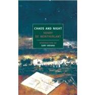 Chaos and Night by DE MONTHERLANT, HENRYINDIANA, GARY, 9781590173046
