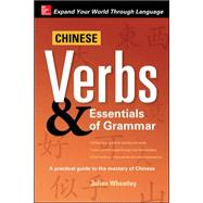 Chinese Verbs & Essentials of Grammar by Wheatley, Julian, 9780071713047