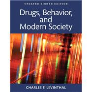Drugs, Behavior, and Modern Society 8th Updated (Books a la Carte) by Levinthal, Charles F., 9780134003047