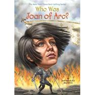 Who Was Joan of Arc? by Pollack, Pam; Belviso, Meg; Thomson, Andrew; Harrison, Nancy, 9780448483047