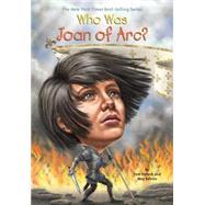 Who Was Joan of Arc? by Pollack, Pam; Belviso, Meg; Thomson, Andrew; Harrison, Nancy, 9780448483047