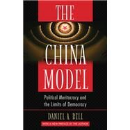 The China Model by Bell, Daniel A., 9780691173047
