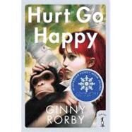 Hurt Go Happy A Novel by Rorby, Ginny, 9780765353047