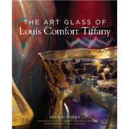 The Art Glass of Louis Comfort Tiffany by Doros, Paul, 9780865653047