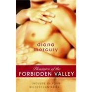Pleasures of the Forbidden Valley by Mercury, Diana, 9780061973048