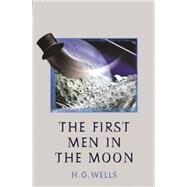 First Men in the Moon by Wells, H. G., 9780460873048