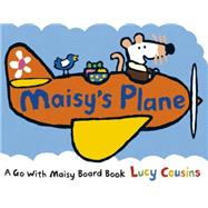 Maisy's Plane by COUSINS, LUCYCOUSINS, LUCY, 9780763673048