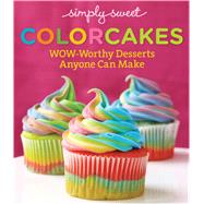 Simply Sweet ColorCakes by Simply Sweet, 9780848743048
