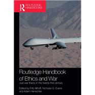 Routledge Handbook of Ethics and War: Just War Theory in the 21st Century by Allhoff; Fritz, 9781138953048