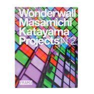 Wonderwall : Masamichi Katayama Projects N' 2 by Suzuki, Satoki, 9783899553048