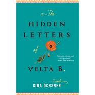 The Hidden Letters of Velta B. by Ochsner, Gina, 9780544703049