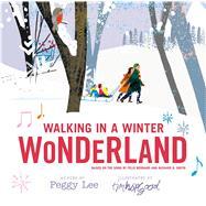 Walking in a Winter Wonderland by Smith, Richard B.; Bernard, Felix; Hopgood, Tim, 9781627793049