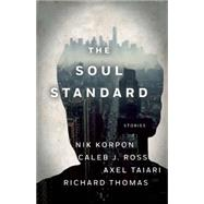 Soul Standard by Thomas, Richard ; Ross, Caleb; Taiari, Axel; Korpon, Nik, 9781938103049