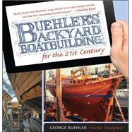 Buehler's Backyard Boatbuilding for the 21st Century by Buehler, George, 9780071823050
