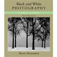 Black and White Photography : A Basic Manual by Horenstein, Henry, 9780316373050