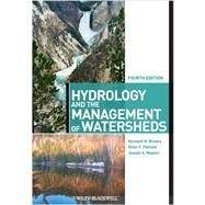 Hydrology and the Management of Watersheds by Brooks, Kenneth N.; Ffolliott, Peter F.; Magner, Joseph A., 9780470963050
