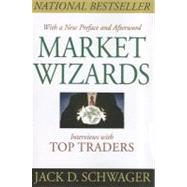 Market Wizards, Updated Interviews With Top Traders by Schwager, Jack D., 9781118273050