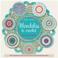 Mandalas to Crochet 30 Great Patterns by Linssen, Haafner, 9781250083050