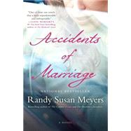 Accidents of Marriage A Novel by Meyers, Randy Susan, 9781451673050