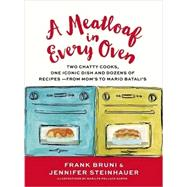A Meatloaf in Every Oven by Bruni, Frank; Steinhauer, Jennifer; Naron, Marilyn Pollack, 9781455563050