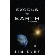 Exodus to Earth by Evry, Jim, 9781634133050