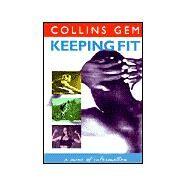 Collins Gem Keeping Fit by Harper Collins, 9780004723051
