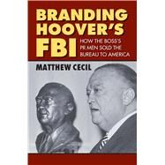 Branding of Hoover's FBI by Cecil, Matthew, 9780700623051