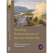 Teaching Representations of the First World War by Cohen, Debra Rae; Higbee, Douglas, 9781603293051