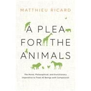 A Plea for the Animals by RICARD, MATTHIEU, 9781611803051