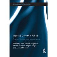 Inclusive Growth in Africa: Policies, Practice, and Lessons Learnt by Kayizzi-Mugerwa; Steve, 9781138673052