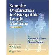 Somatic Dysfunction in Osteopathic Family Medicine by Nelson, Kenneth E.; Glonek, Thomas, 9781451103052