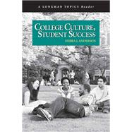 College Culture, Student Success (A Longman Topics Reader) by Anderson, Debra J., 9780321433053