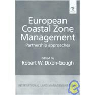 European Coastal Zone Management by Dixon-Gough, Robert W., 9780754613053