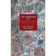 The Foundation Pit by PLATONOV, ANDREYCHANDLER, ROBERT, 9781590173053
