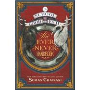 The Ever Never Handbook by Chainani, Soman; Blank, Michael, 9780062423054
